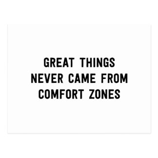 Great Things Never Came From Comfort Zones Postcard