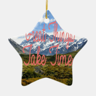 Great Things Take Time Mountains Landscape Ceramic Star Decoration