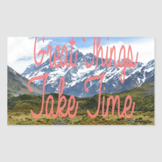 Great Things Take Time Mountains Landscape Rectangular Sticker