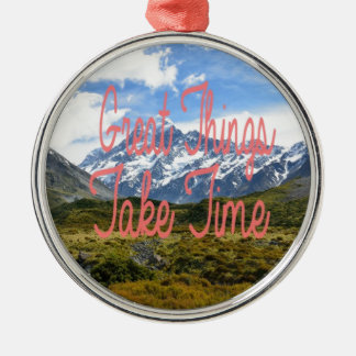Great Things Take Time Mountains Landscape Silver-Colored Round Decoration
