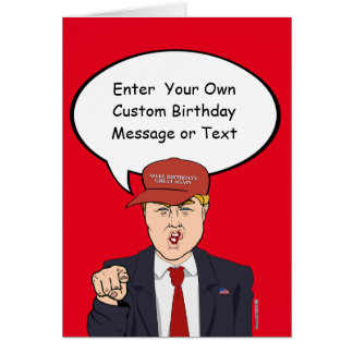 Great Trump Birthday Card - Customize your Message