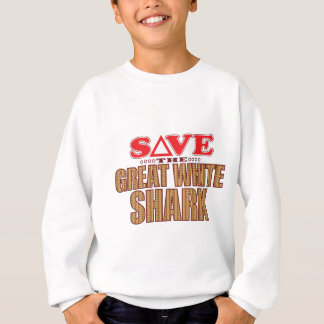Great White Shark Save Sweatshirt