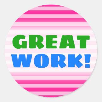 """GREAT WORK!"" + Light Pink & Deep Pink Stripes Classic Round Sticker"