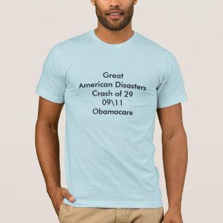 GreatAmerican DisastersCrash of 2909\11Obamacare T-Shirt