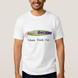 Greater Decatur - Culture.  Food.  Fun. T-shirts