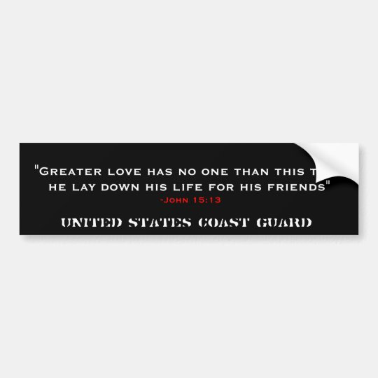"""Greater love has no one than this that he lay ... Bumper Sticker"
