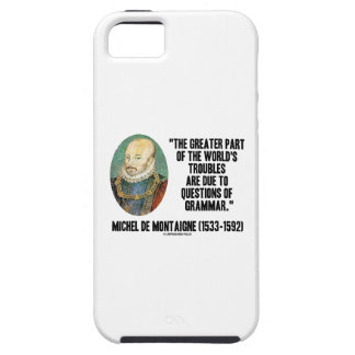Greater Part World's Troubles Questions Of Grammar iPhone 5 Cases