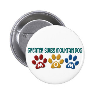 GREATER SWISS MOUNTAIN DOG Mom Paw Print 1 Pinback Button