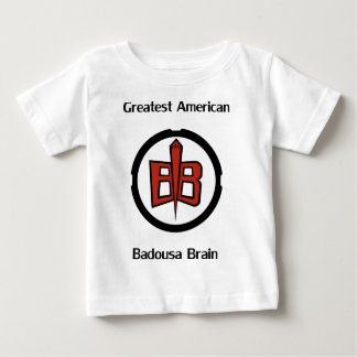 Greatest American Badousa Baby T-Shirt