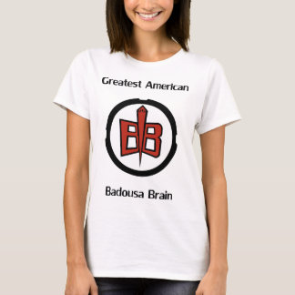 Greatest American Badousa T-Shirt