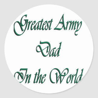 Greatest Army Dad in The World Round Stickers