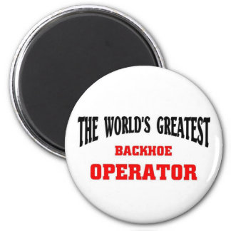 Greatest Backhoe Operator 6 Cm Round Magnet