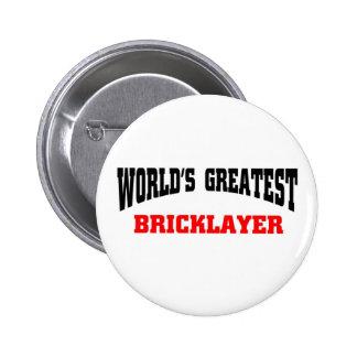 Greatest Bricklayer 6 Cm Round Badge
