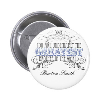 Greatest Brother in the World (Personalized) 6 Cm Round Badge