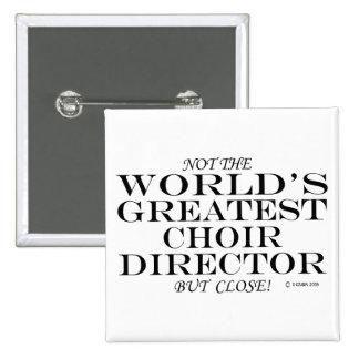 Greatest Choir Director Close 15 Cm Square Badge