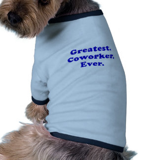 Greatest Coworker Ever Dog T Shirt