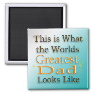Greatest Dad - Father's Day Magnet