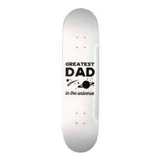Greatest Dad in the Universe Skate Boards