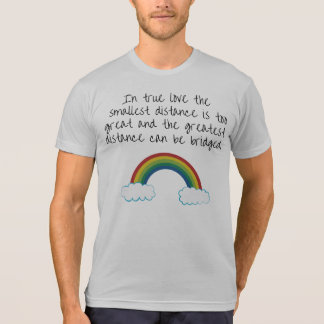 Greatest Distance Can Be Bridged Mens T-Shirt