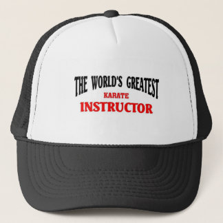 Greatest Karate instructor Trucker Hat