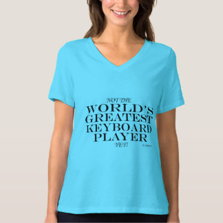 Greatest Keyboard Player Yet T-Shirt