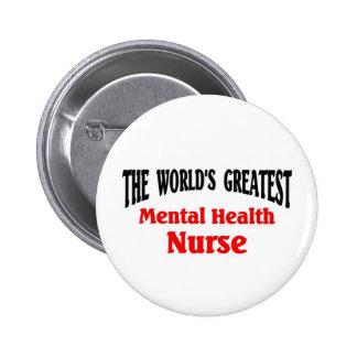 Greatest Mental Health Nurse Pins