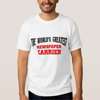 Greatest Newspaper Carrier T-shirts