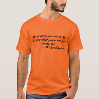 greatest pleasure T-Shirt