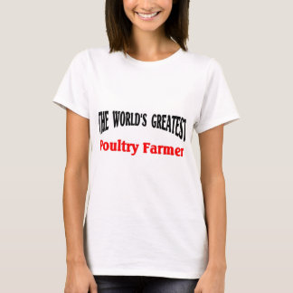 Greatest Poultry Farmer T-Shirt