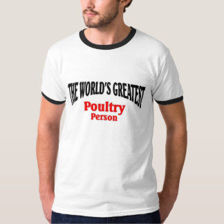 Greatest Poultry Person T-Shirt
