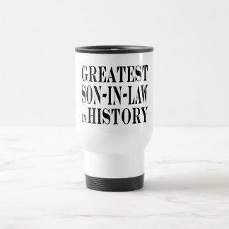 Greatest Son in Law in History Stainless Steel Travel Mug