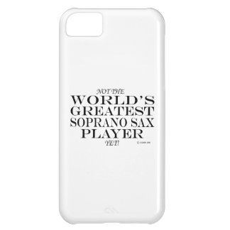 Greatest Soprano Sax Player Yet iPhone 5C Case