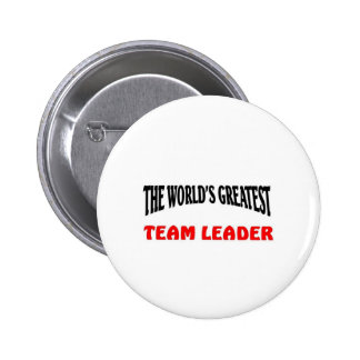 Greatest team leader pinback buttons