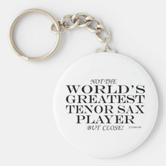 Greatest Tenor Sax Player Close Basic Round Button Key Ring