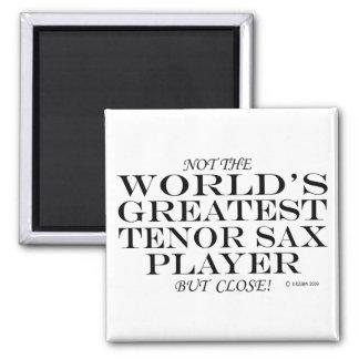 Greatest Tenor Sax Player Close Fridge Magnet