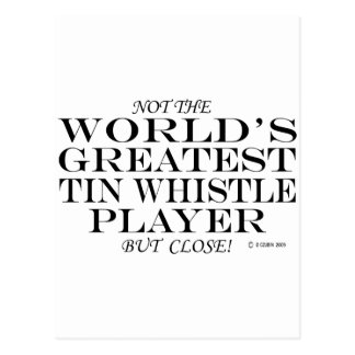 Greatest Tin Whistle Player Close Postcard