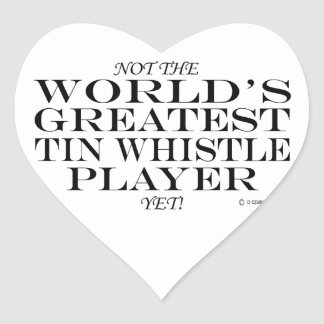 Greatest Tin Whistle Player Yet Heart Sticker