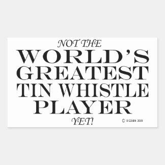 Greatest Tin Whistle Player Yet Rectangular Sticker