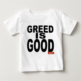 Greed is Good Baby T-Shirt