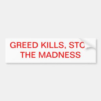 Greed Kills. Bumper Sticker