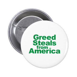 Greed Steals from America Button
