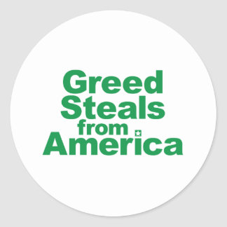 Greed Steals from America Round Sticker