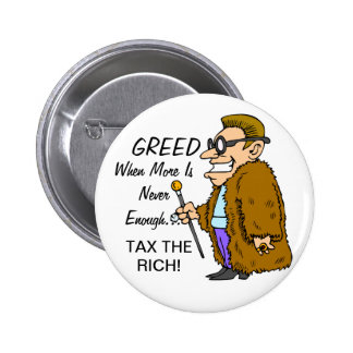 GREED TAX THE RICH BUTTON