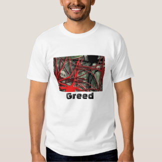 Greed Tshirt