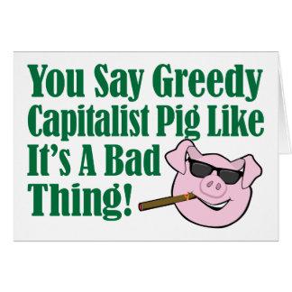 Greedy Capitalist Pig Card