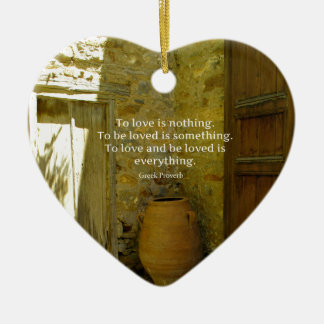 Greek Proverb about love Christmas Ornament