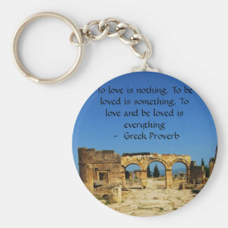 Greek Proverb about love Key Ring