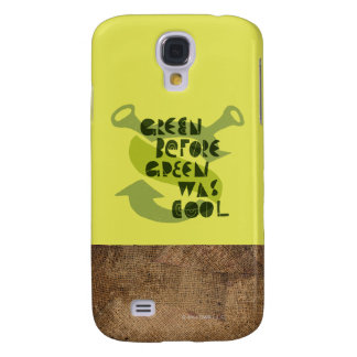 Green Before Green Was Cool Galaxy S4 Case