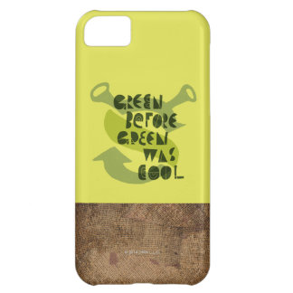 Green Before Green Was Cool iPhone 5C Case