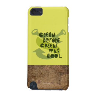 Green Before Green Was Cool iPod Touch 5G Cases